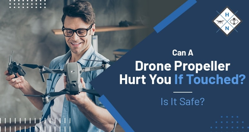 can a drone propeller hurt you