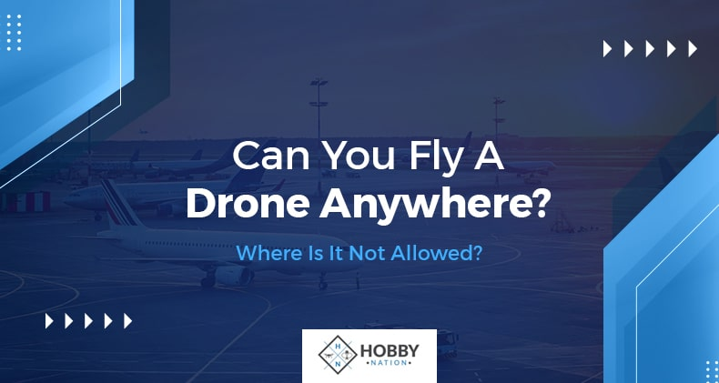 can you fly a drone anywhere