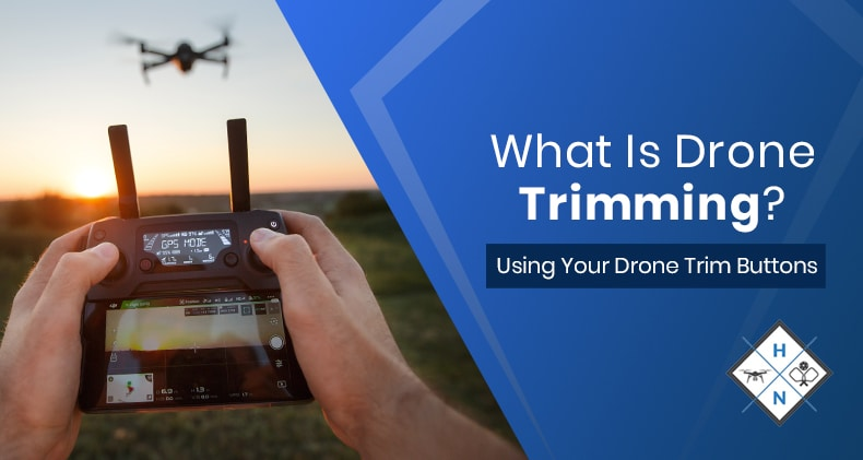 what is drone trimming