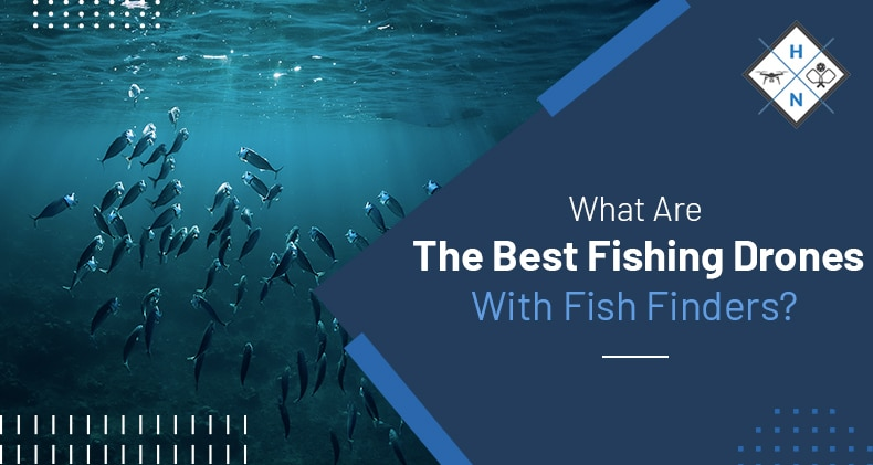 best fishing drones with fish finders