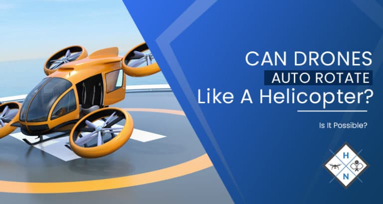 can drones auto rotate like a helicopter