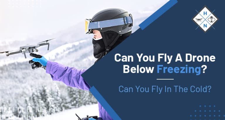 can you fly a drone below freezing