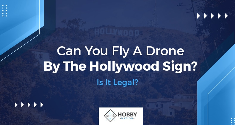 can you fly a drone by the hollywood sign