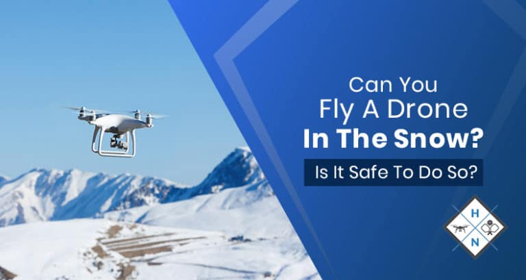 can you fly a drone during snow