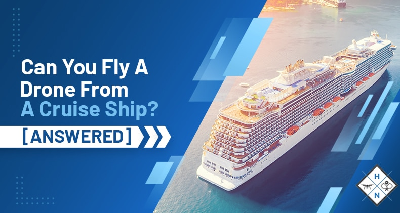 can you fly a drone from a cruise ship
