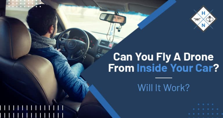 can you fly a drone from inside your car