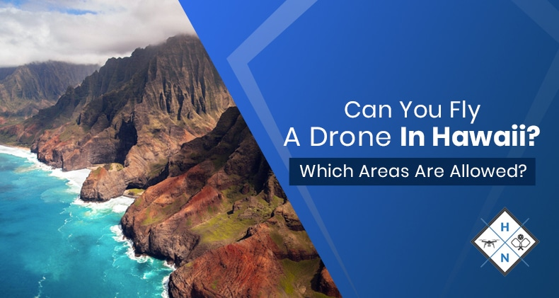 can you fly a drone in hawaii