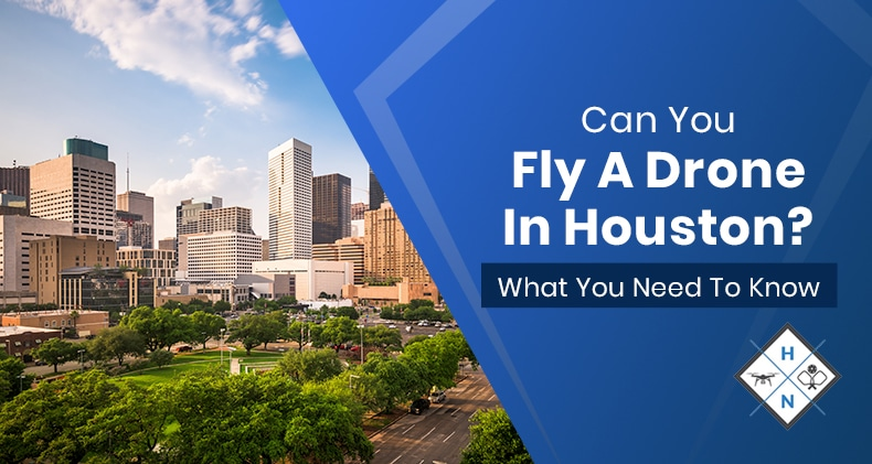 can you fly a drone in houston