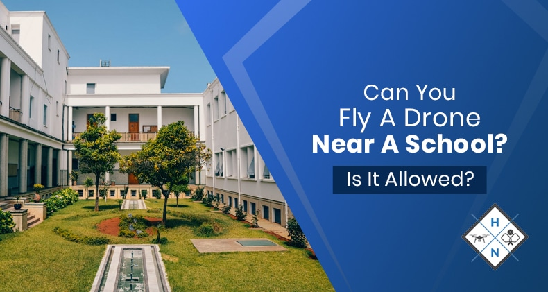 can you fly a drone near a school