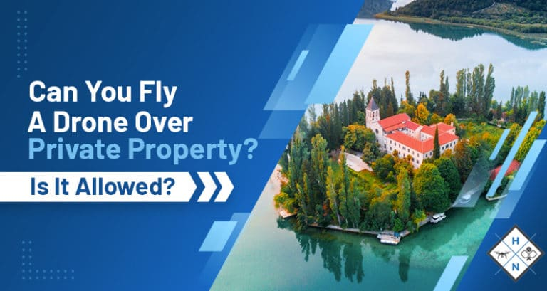 can you fly a drone over private property