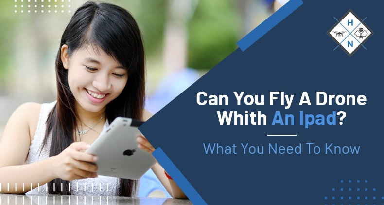 can you fly a drone with an ipad