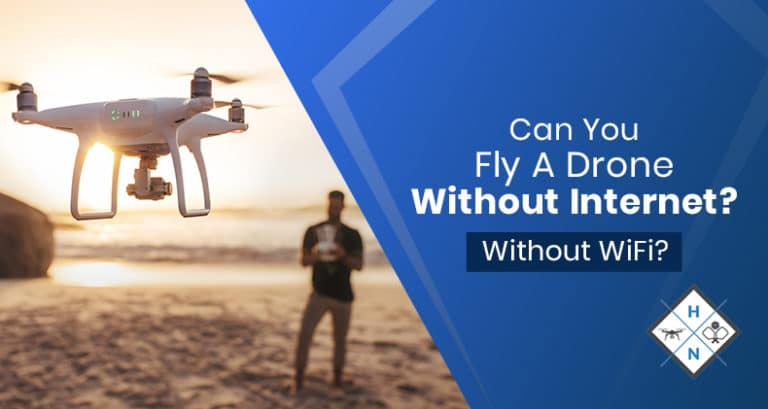 can you fly a drone without internet