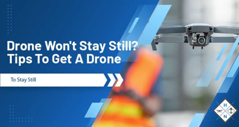 drone wont stay still