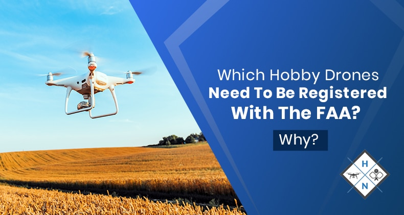 hobby drones that need to be registered with the faa