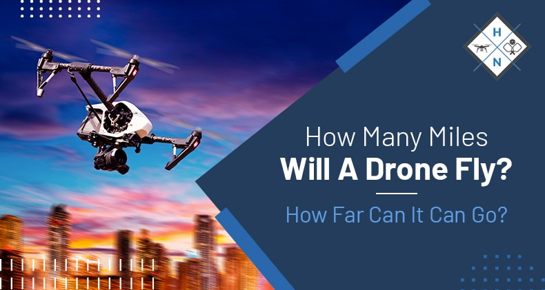 how many miles will a drone fly