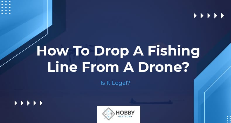 how to drop fishing line from a drone