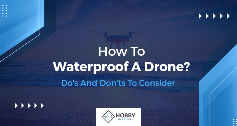 how to waterproof a drone