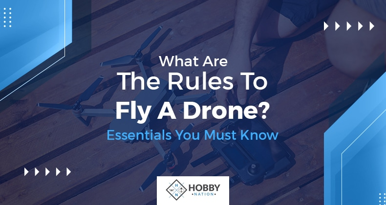 what are the rules to fly a drone