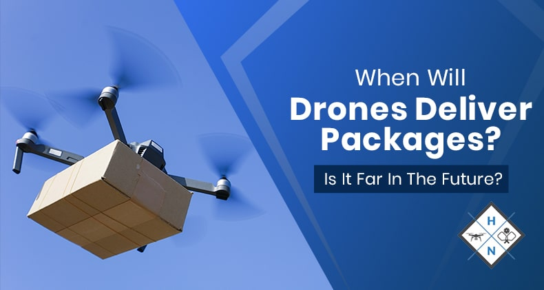 when will drones deliver packages