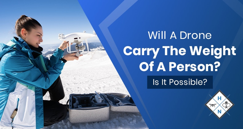 will a drone carry the weight of a person