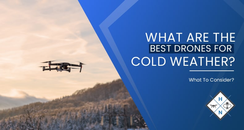 best drones for cold weather