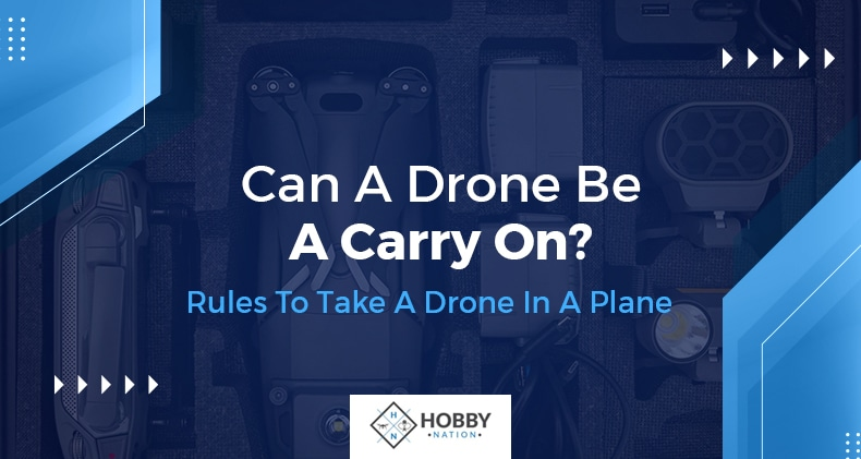 can a drone be a carry on