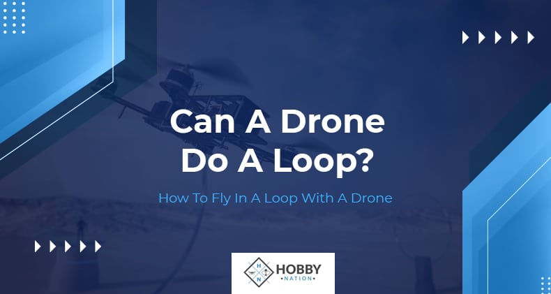 can a drone do a loop