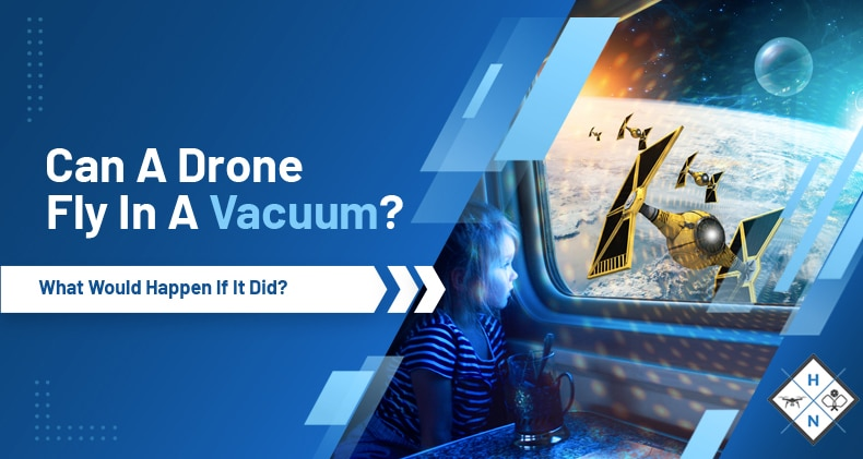 can a drone fly in a vacuum