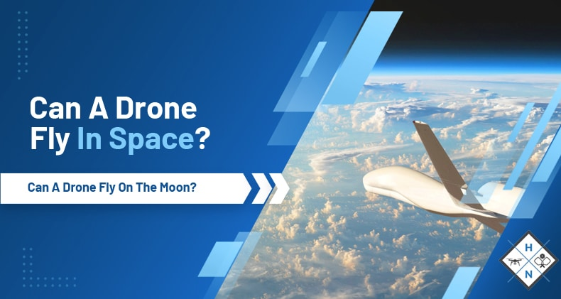 can a drone fly in space