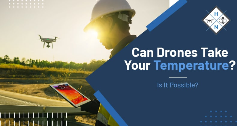 can drones take your temperature