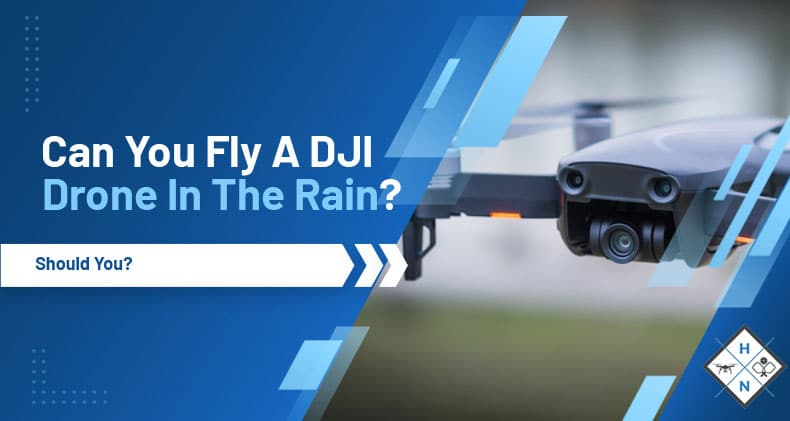 can you fly a dji drone in the rain