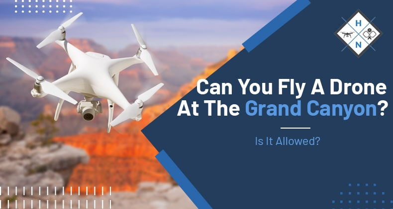 can you fly a drone at the grand canyon