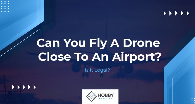 can you fly a drone close to an airport