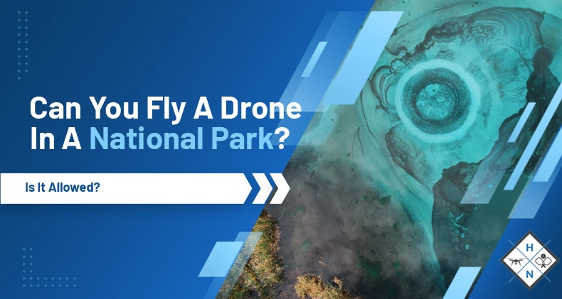 can you fly a drone in a national park