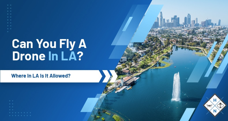 can you fly a drone in la
