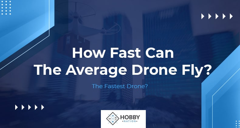 how fast can the average drone fly
