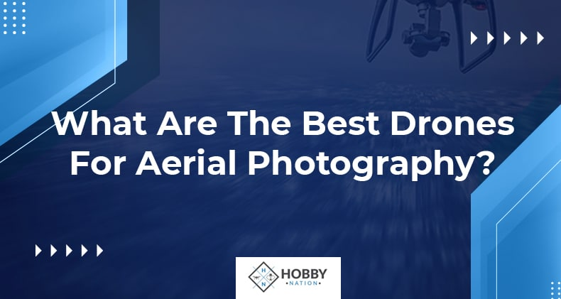 what are the best drones aerial photography