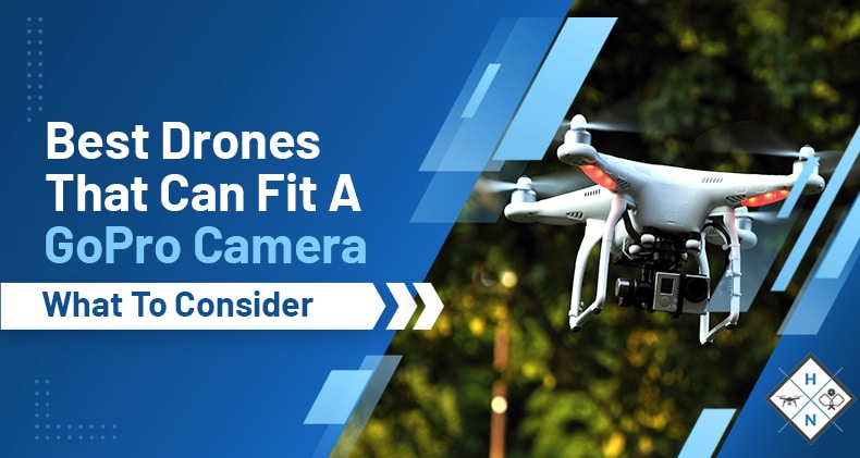 Drones that fit a gopro