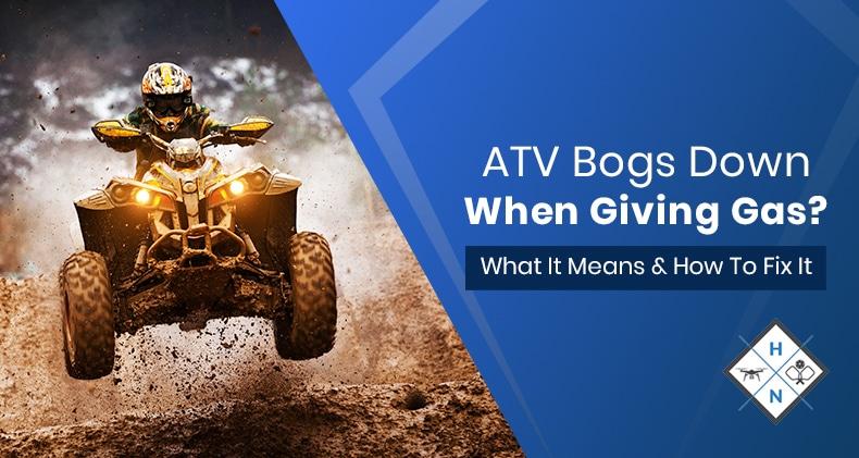 atv bogs when giving gas