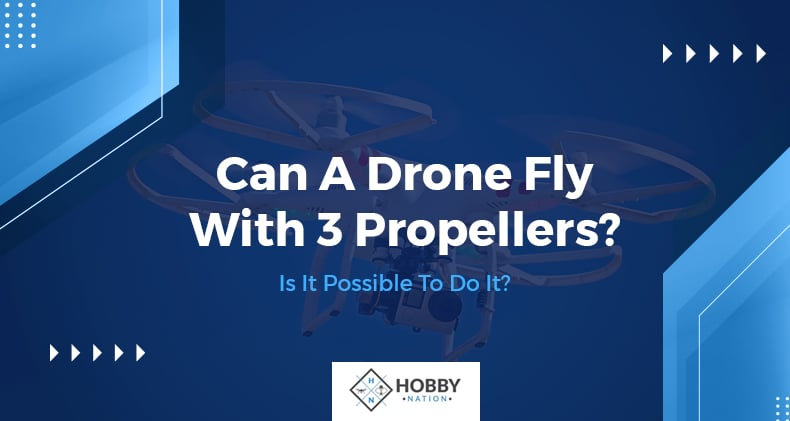 can a drone fly with propellers