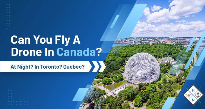 can you fly a drone in canada