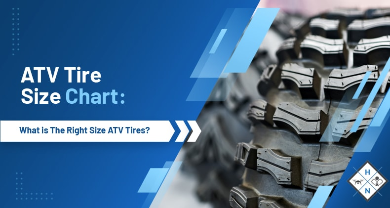ATV Tire Size Chart What Is The Right Size ATV Tires