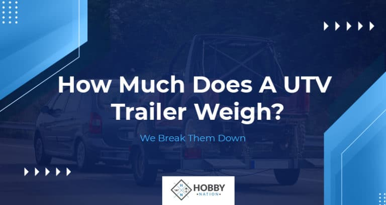 How Much Does A UTV Trailer Weigh We Break Them Down