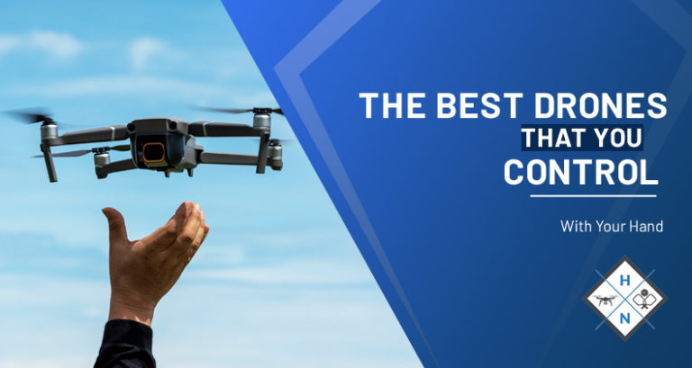 The Best Drones That You Control With Your Hand