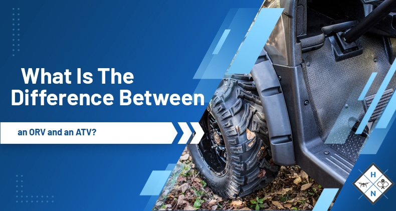 What Is The Difference Between an ORV and an ATV