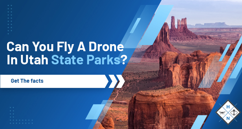 can you fly a drone in utah state parks