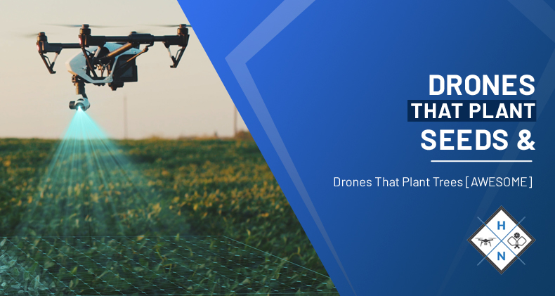 drones that plant seeds