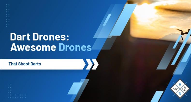 drones that shoot darts