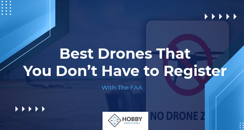 drones that you dont have to register