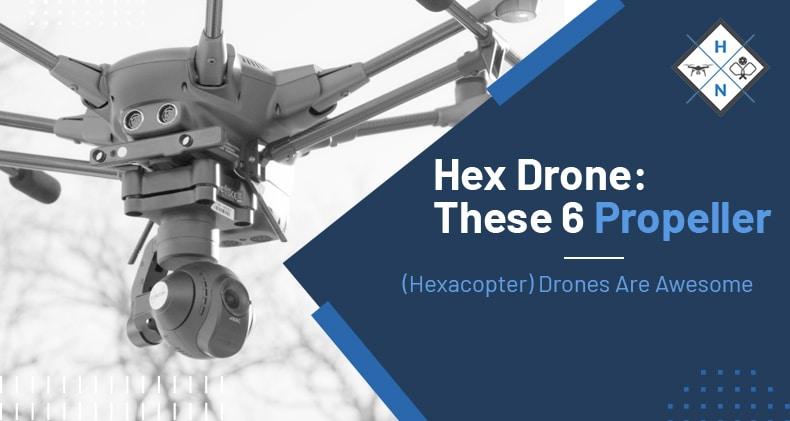 hex drones